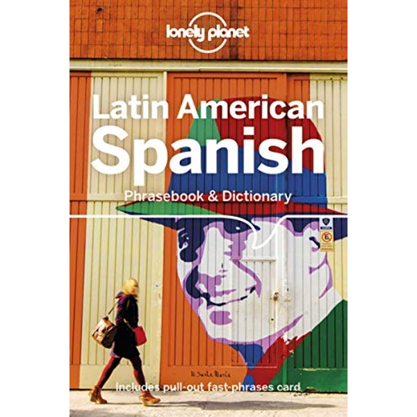 Lonely Planet Latin American Spanish Phrasebook & Dictionary  Paperback / softback 2018
