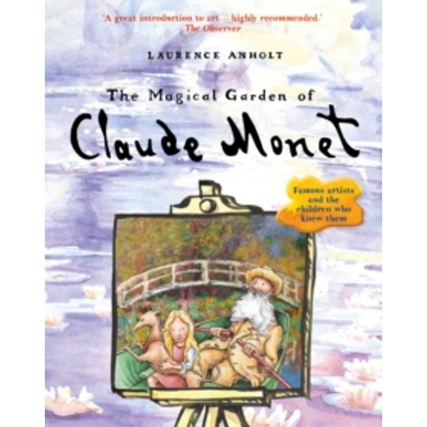 The Magical Garden of Claude Monet by Laurence Anholt (Paperback, 2016)