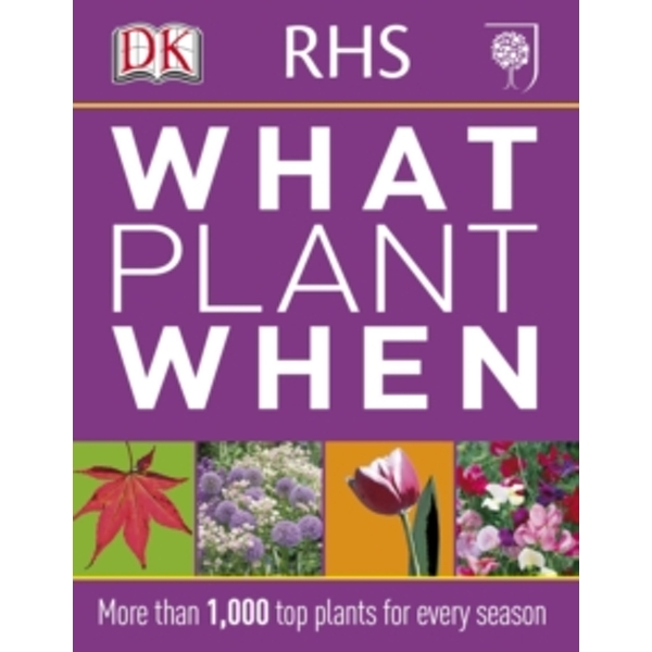 RHS What Plant When by DK (Paperback, 2011)