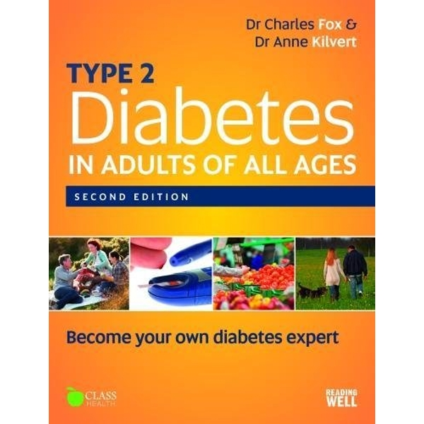 Type 2 Diabetes in Adults of All Ages: How to Become an Expert on Your Own Diabetes by Anne Kilvert, Charles Fox (Paperback, 2013)