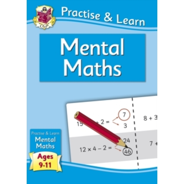 New Curriculum Practise & Learn: Mental Maths for Ages 9-11 by CGP Books (Paperback, 2013)