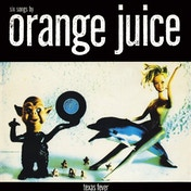 Orange Juice - Texas Fever Vinyl