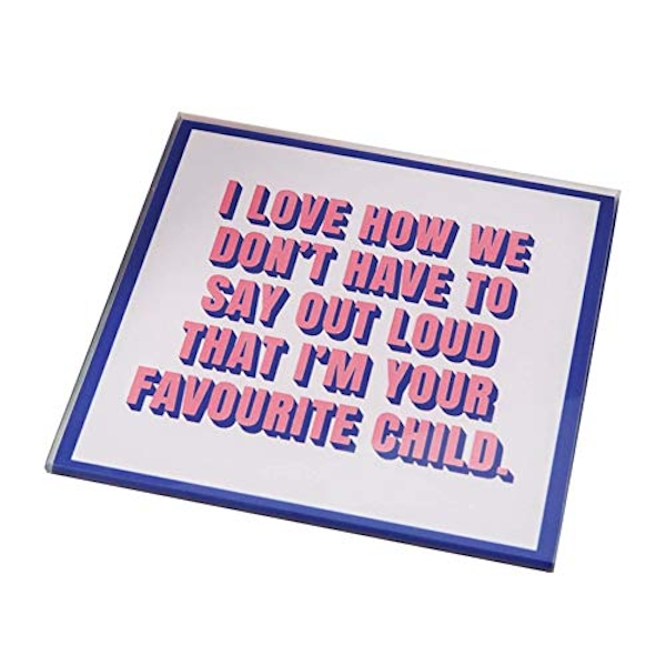 For Your Eyes Only Coaster - Favourite Child