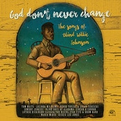Various Artists - God Don't Never Change: The Songs Of Blind Willie Johnson Vinyl