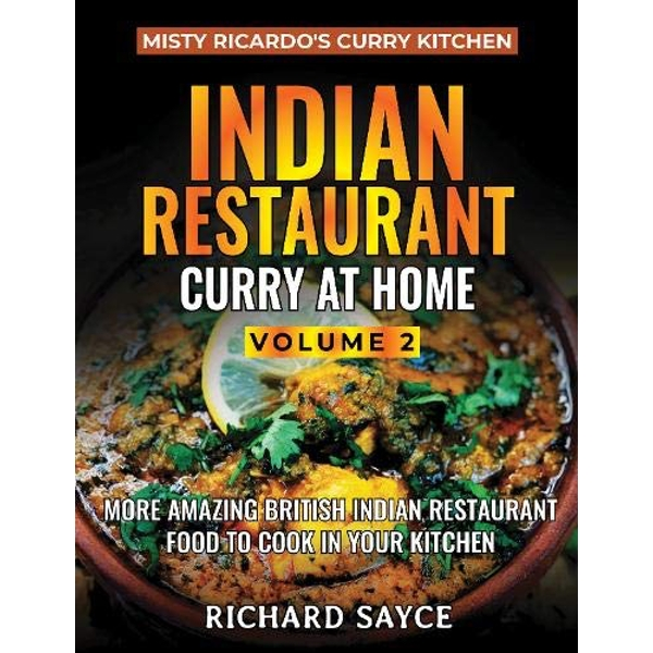 Indian Restaurant Curry at Home Volume 2 Misty Ricardo's Curry Kitchen Paperback / softback Sayce, Richard