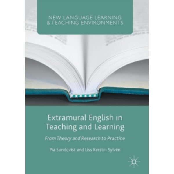 Extramural English in Teaching and Learning : From Theory and Research to Practice