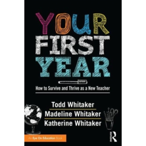 Your First Year : How to Survive and Thrive as a New Teacher