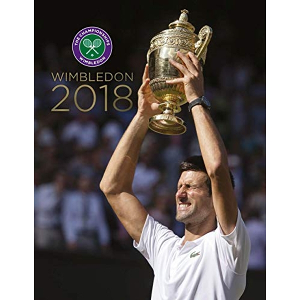 Wimbledon 2018 The Official Story of the Championships Hardback 2018
