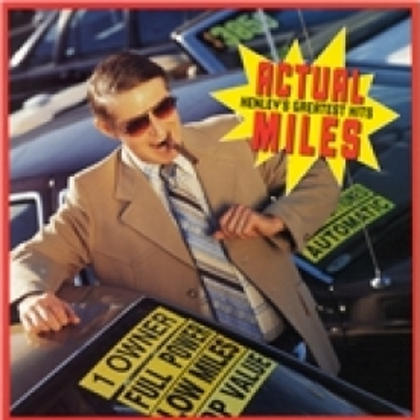 Don Henley Actual Miles CD