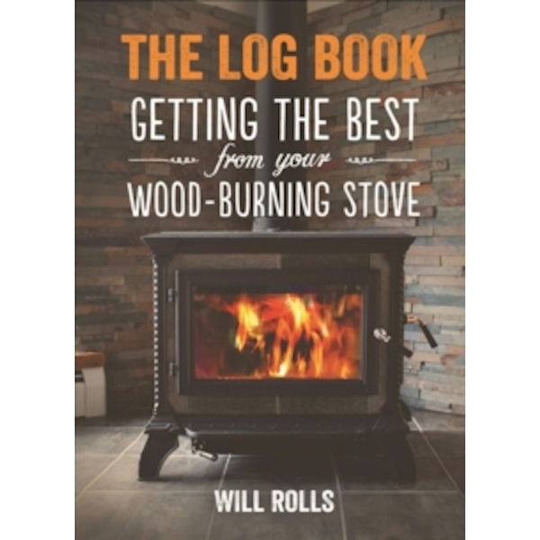 The Log Book : Getting the Best from Your Wood-Burning Stove