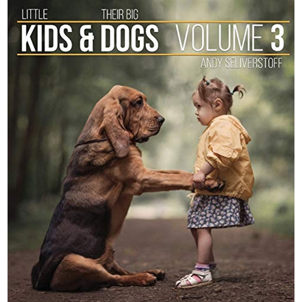 Little Kids and Their Big Dogs Volume 3 Hardback 2018