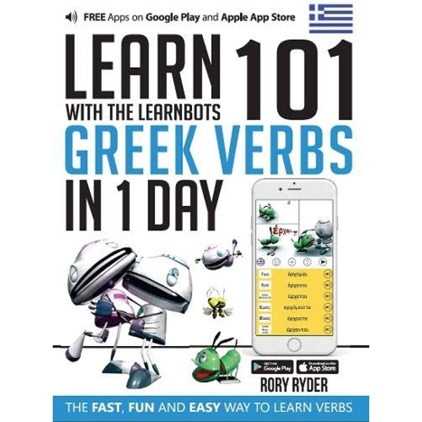 Learn 101 Greek Verbs in 1 Day with the Learnbots: The Fast, Fun and Easy Way to Learn Verbs by Rory Ryder (Paperback, 2017)
