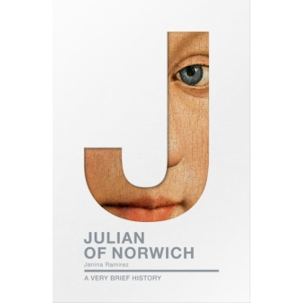 Julian of Norwich : A Very Brief History