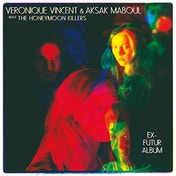 Aksak Maboul & Aksak Maboul & The Honeymoon Killers Veronique Vincent - Ex-Futur Album (180g Vinyl) Vinyl
