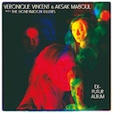 Aksak Maboul & The Honeymoon Killers Veronique Vincent - Ex-Futur Album (180g Vinyl) Vinyl