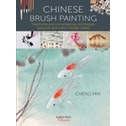 Chinese Brush Painting : Traditional and Contemporary Techniques Using Ink and Water Soluble Media