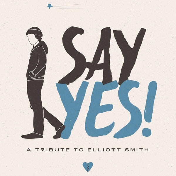Various - Say Yes: A Tribute to Elliott Smith CD