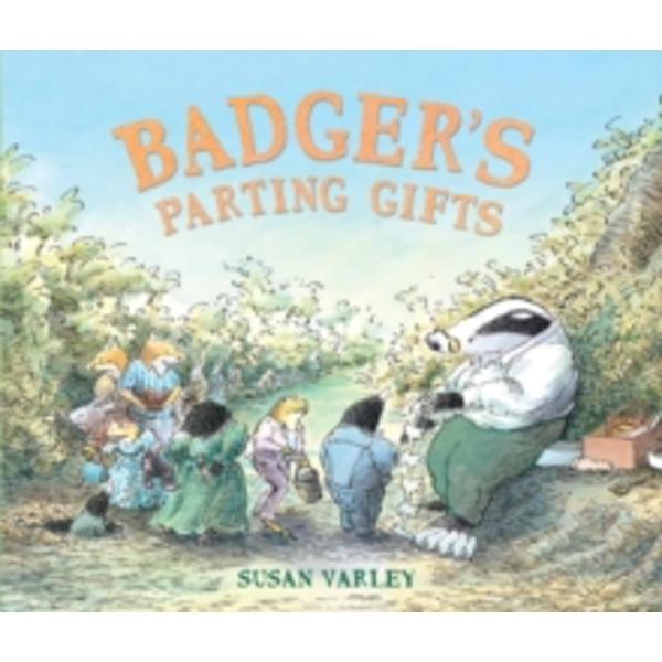 Badger's Parting Gifts by Susan Varley (Paperback, 2013)