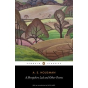 A Shropshire Lad and Other Poems: The Collected Poems of A.E. Housman by A. E. Housman (Paperback, 2010)