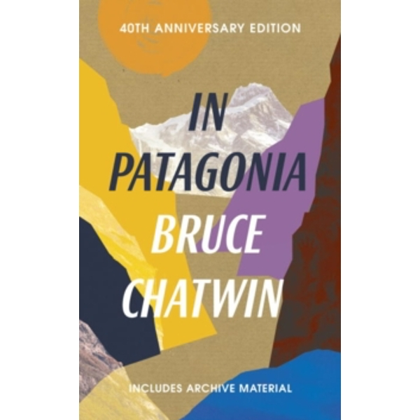 In Patagonia : 40th Anniversary Edition