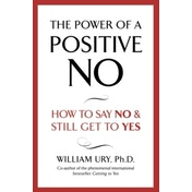 The Power of a Positive No by William Ury (Paperback, 2008)
