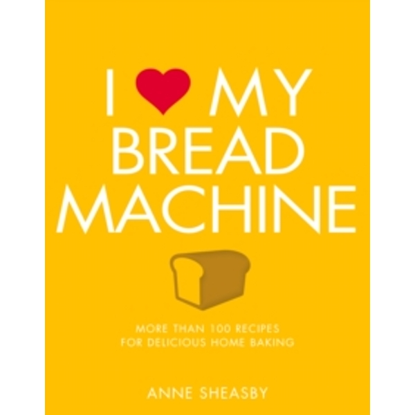 I Love My Bread Machine
