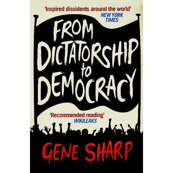 From Dictatorship to Democracy by Gene Sharp (Paperback, 2012)