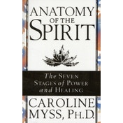 Anatomy Of The Spirit by Caroline Myss (Paperback, 1997)
