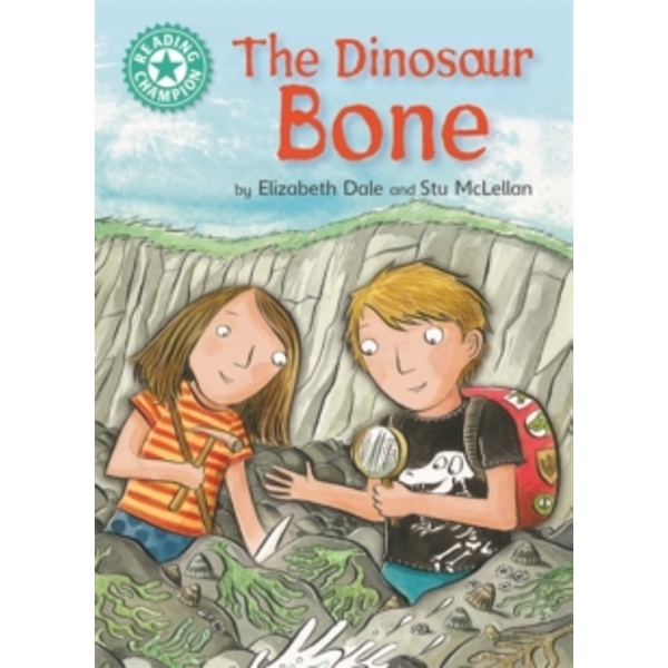 Reading Champion: The Dinosaur Bone : Independent Reading Turquoise 7