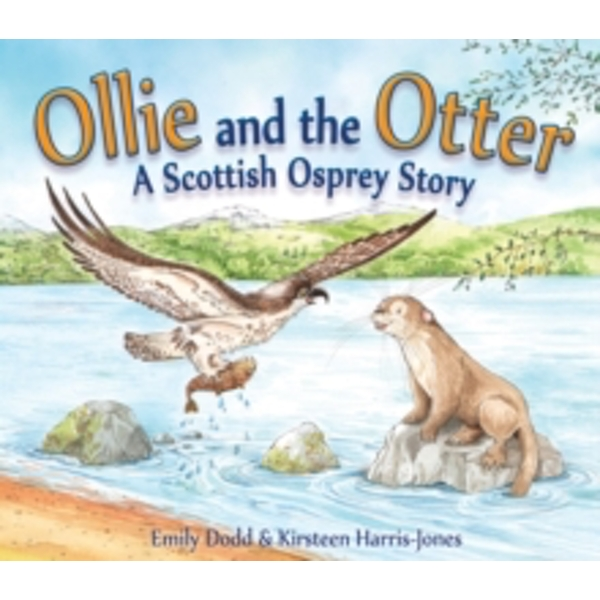 Ollie and the Otter : A Scottish Osprey Story