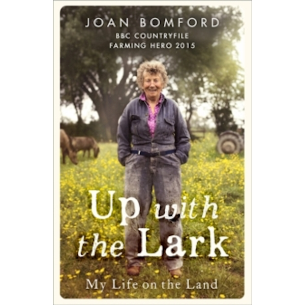 Up with the Lark : My Life on the Land