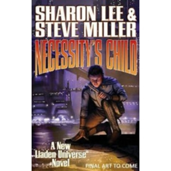 Necessity's Child by Sharon Lee, Steve Miller (Hardback, 2013)