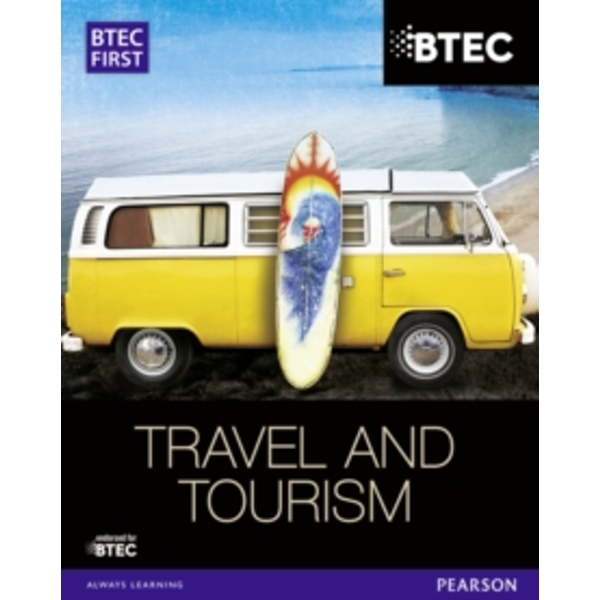 BTEC First in Travel & Tourism Student Book by Nicola Appleyard, Gillian Dale, Tom Rock, Malcolm Jefferies, Christine King, Rachael Aston, Carol Spencer, Andrew Kerr (Paperback, 2013)
