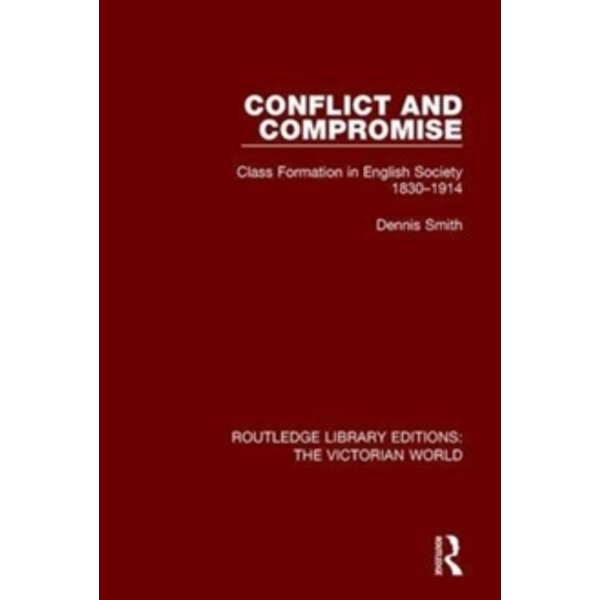 Conflict and Compromise : Class Formation in English Society 1830-1914 : 44