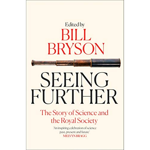 Seeing Further The Story of Science and the Royal Society Paperback / softback 2019