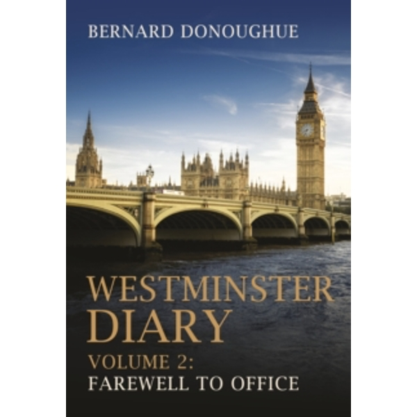 Westminster Diary : Farewell to Office Volume 2