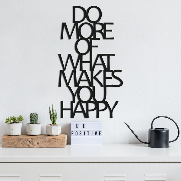 Do More Of What Makes You Happy Black Decorative Metal Wall Accessory
