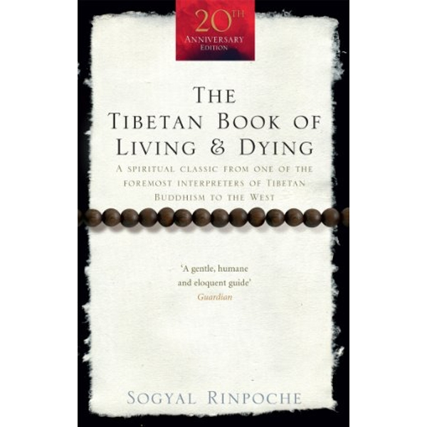 The Tibetan Book of Living and Dying: A Spiritual Classic from One of the Foremost Interpreters of Tibetan Buddhism to the West by Sogyal Rinpoche (Paperback, 2008)