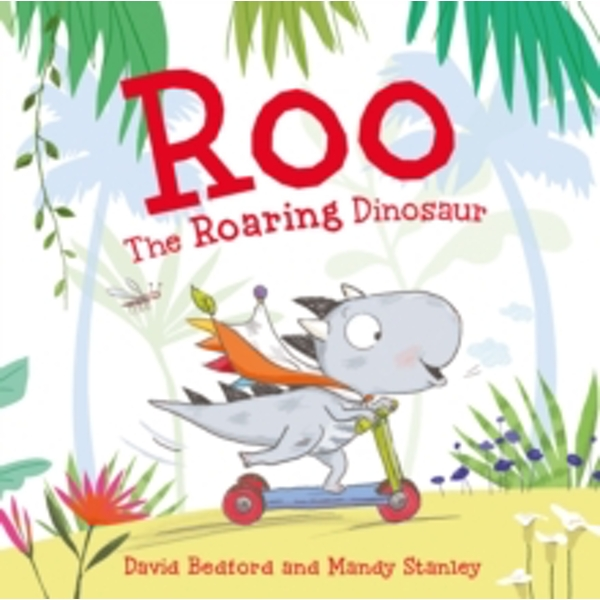 Roo the Roaring Dinosaur by David Bedford, Mandy Stanley (Paperback, 2015)