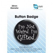 I'm Not Weird I'm Gifted Badge