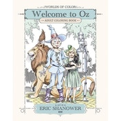 Worlds Of Color Welcome To Oz: Adult Coloring Book