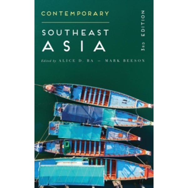 Contemporary Southeast Asia : The Politics of Change, Contestation, and Adaptation