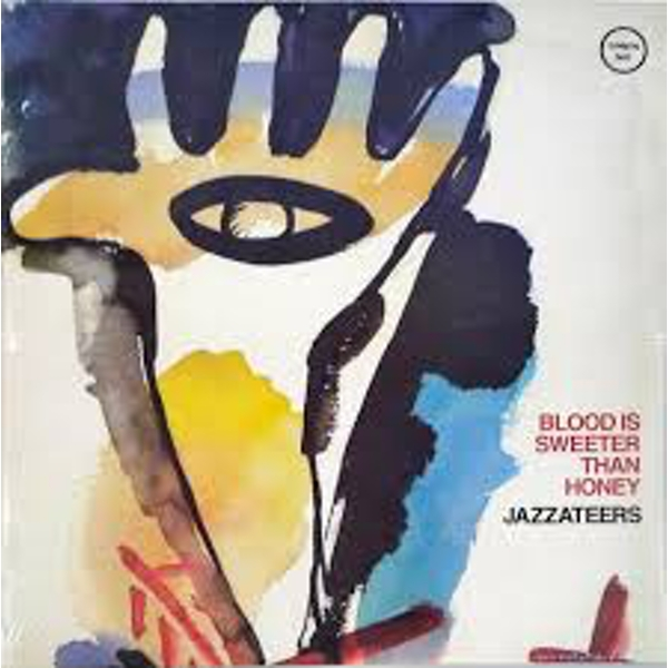 Jazzateers ‎– Blood Is Sweeter Than Honey Vinyl