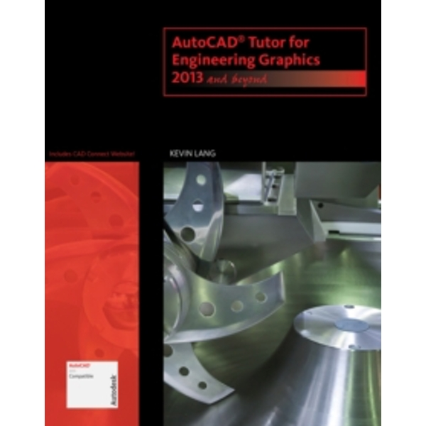Autocad Tutor for Engineering Graphics : 2013 and Beyond