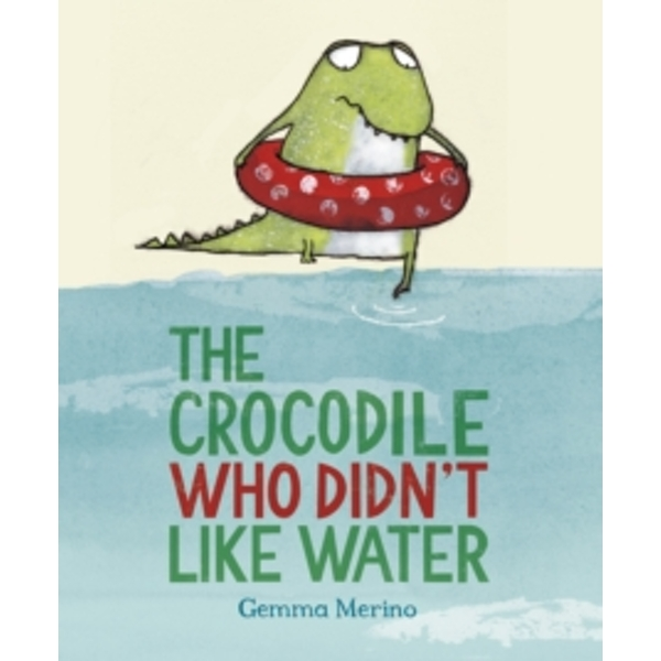 The Crocodile Who Didn't Like Water by Gemma Merino (Paperback, 2013)
