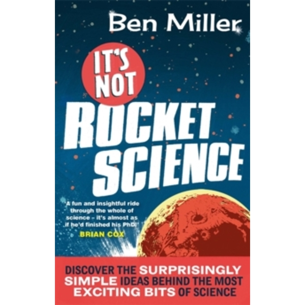 It's Not Rocket Science by Ben Miller (Paperback, 2014)