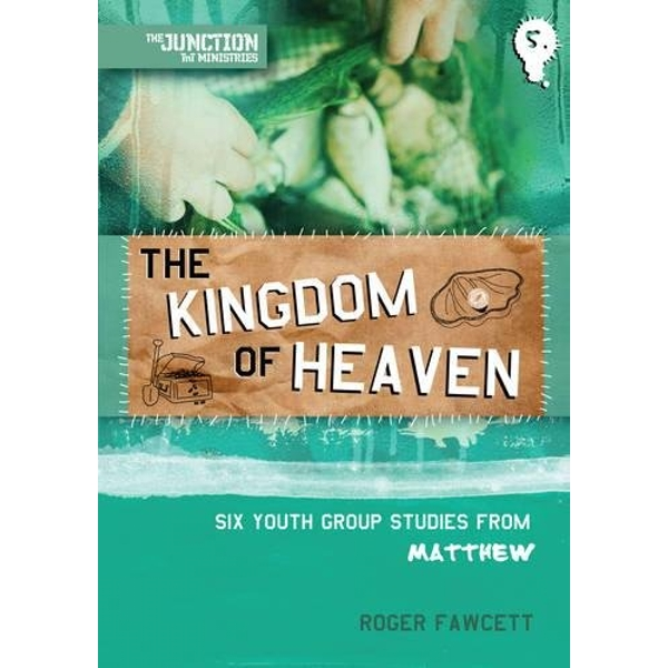 The Kingdom of Heaven: Book 5: Six Youth Group Studies from Matthew by Roger Fawcett (Paperback, 2011)