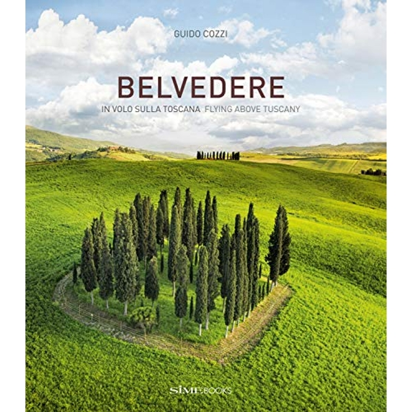 Belvedere In volo sulla Toscana -  Flying above Tuscany Hardback 2018
