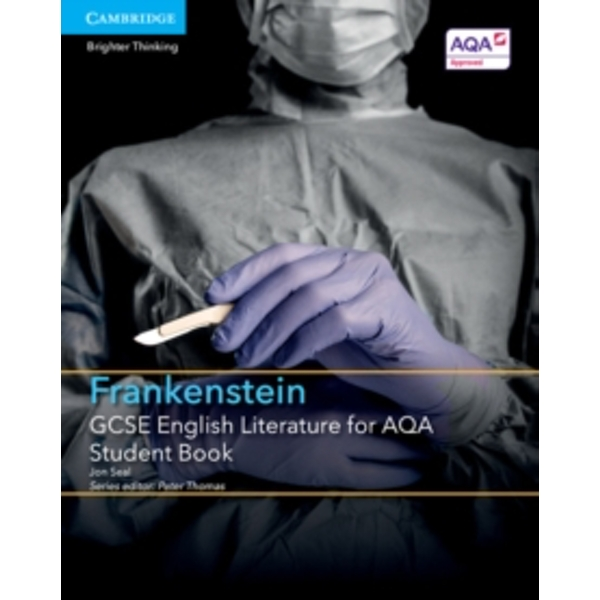 GCSE English Literature for AQA Frankenstein Student Book by Jon Seal (Paperback, 2015)