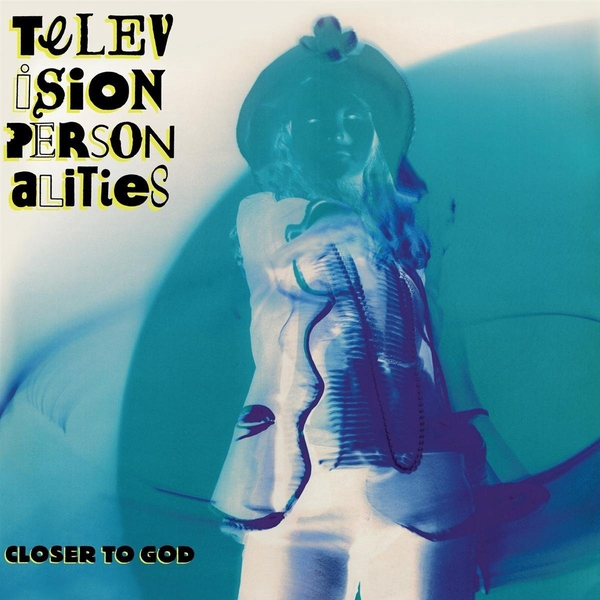 Television Personalities - Closer To God CD